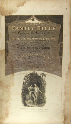 The Columbian family and pulpit Bible; being a corrected and improved American edition of the popular English Family Bible; with concise notes and annotations, theological, historical, chronological, critical, practical, moral, and explanatory...