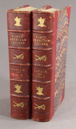 Illustrations of the manners, customs, and condition of the North American Indians with letters and notes written during eight years of travel and adventure among the wildest and most remarkable tribes now existing. With three hundred and sixty engravings from the author's original drawings ...Tenth edition