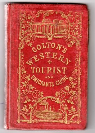 The western tourist and emigrant's guide through the states of Ohio, Michigan, Indiana, Illinois, Missouri, Iowa, and Wisconsin, and the territories of Minesota, Missouri, and Nebraska: being an accurate and concise description of each state and territory; and containing the routes and distances on the great lines of travel. John Calvin Smith.