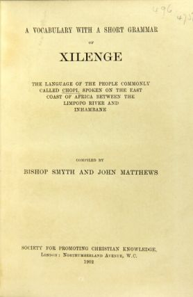 A vocabulary with a short grammar of Xilenge, the language of the people commonly called Chopi,...