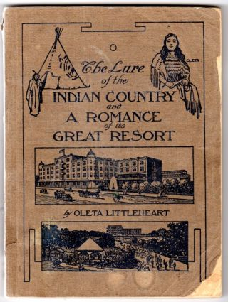 The lure of the Indian country and a romance of its great resort. Oleta Littleheart