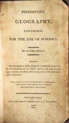 Pinkerton's geography, epitomised, for the use of schools. David Doyle.