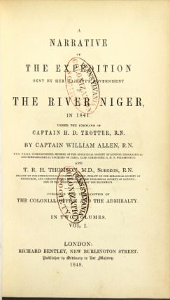 A narrative of the expedition sent by Her Majesty's government to the River Niger, in 1841. Under the command of Captain H. D. Trotter. William Allen.