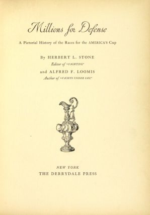 Millions for defense: a pictorial history of the races for the America's Cup