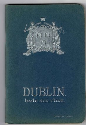 The official guide to the city of Dublin
