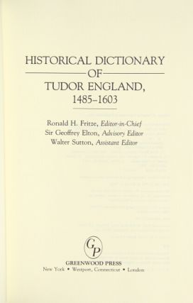 Historical dictionary of Tudor England, 1485-1603. Ronald H. Fritze, ed.