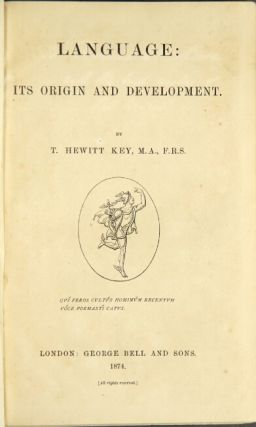 Language: its origin and developement. T. Hewitt Key.