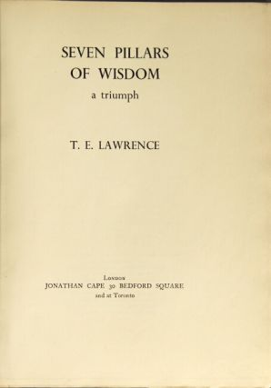 The seven pillars of wisdom. A triumph. T. E. Lawrence