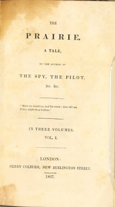 The prairie, a tale, by the author of The spy, the pilot, &c. &c.