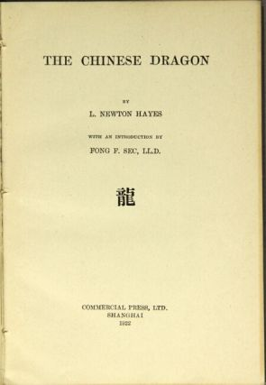 The Chinese dragon ... With an introduction by Fong F. Sec, LL.D. L. Newton Hayes.