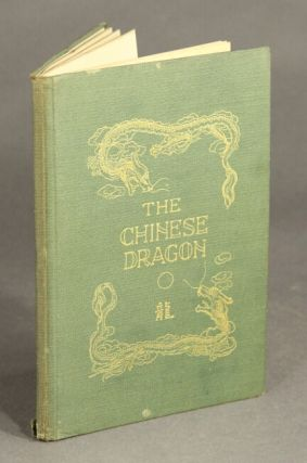 The Chinese dragon ... With an introduction by Fong F. Sec, LL.D.