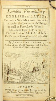 The London vocabulary, English and Latin: put into a new method ? adorned with twenty-six...