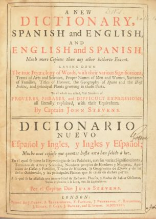 A new dictionary, Spanish and English, and English and Spanish, much more copious than any other hitherto extant. Laying down the true etymology of words ... Diccionario nuevo español y ingles...