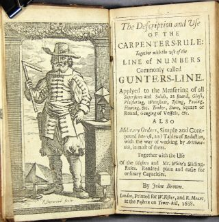 The description and use of the carpenters-rule: together with the use of the line of numbers commonly called Gunters-Line. Applyed to the measuring of all superficies and solids, as board, glass, plaistering, wainscoat, tyling, paving, flooring, &c., timber, stone, square on round, gauging of vessels, &c. Also military orders, simple and compound interest, and tables of reduction, with the way of working by arithmatick in most of them. Together with the use of the glasiers and Mr. White's sliding-rules, rendred plain and easie for ordinary capacities