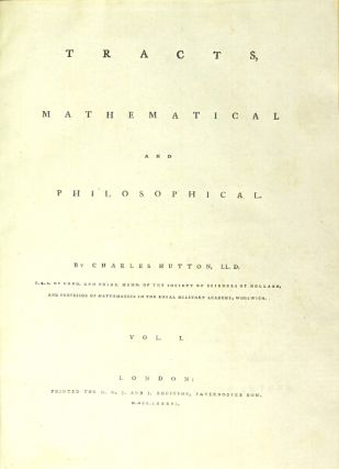 Tracts, mathematical and philosophical. Vol. I