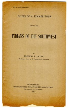 Notes of a summer tour among the Indians of the Southwest. Francis E. Leupp.