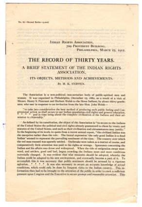 The record of thirty years. A brief statement of the Indian Rights Association, its objects, methods, and achievements [heading title]. M. K. Sniffen.