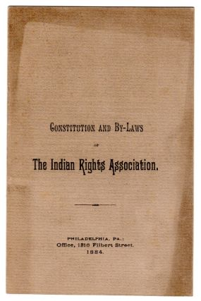 Constitution and by-laws of the Indian Rights Association. Indian Rights Association.