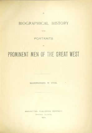 Biographical history with portraits of prominent men of the great West