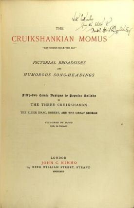 """The Cruikshankian Momus: """"let Momus rule the day."""" Pictorial broadsides and humorous song-headings"""