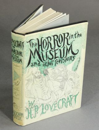 The horror in the museum and other revisions. H. P. Lovecraft.