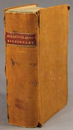 A new critical pronouncing dictionary of the English language, containing all the words in general use