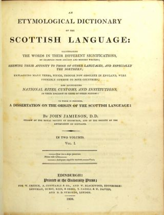 An etymological dictionary of the Scottish language: illustrating the words in their different...