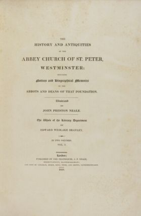 The history and antiquities of the abbey church of St. Peter, Westminster: including notices and...