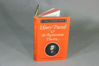 Henry Purcell & the Restoration Theatre. Foreword by Sir Jack Westrup. Robert Etheridge Moore.