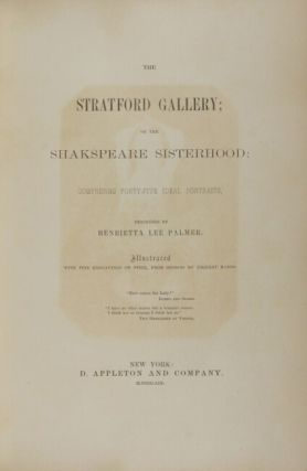 The Stratford gallery; or the Shakespeare sisterhood: comprising forty-five ideal portraits