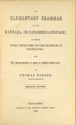 An elementary grammar of the Kannada, or Canarese language; in which every word used in the...