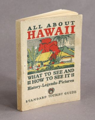 All about Hawaii: standard tourist guide. What to see and how to see it in the island territory. Illustrated with photos, maps, and tables. Historical and contemporary facts and statistics