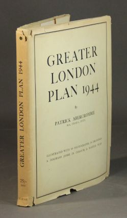Greater London plan 1944. Patrick Abercrombie