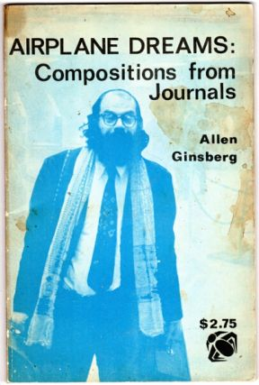 Airplane dreams: compositions from journals. Allen Ginsberg.