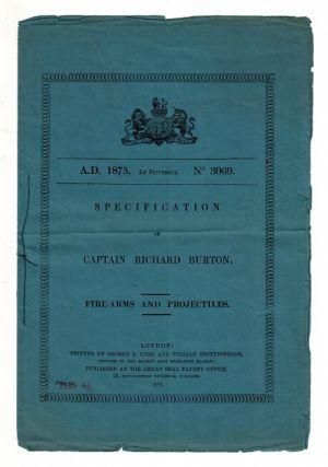 Specification of Captain Richard Burton. Fire-arms and projectiles [cover title]. Richard F. Burton, Capt.