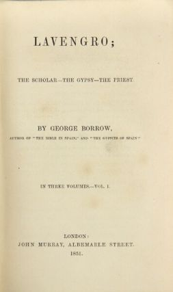 Lavengro; the scholar, the gypsy, the priest. In three volumes. George Borrow.