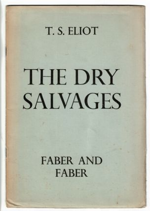 The Dry Salvages. Thomas Stearns Eliot