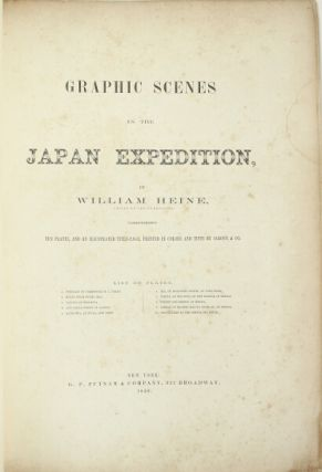 Graphic scenes in the Japan Expedition...comprising ten plates, and an illustrated title-page, printed in colors and tints by Sarony & Co.