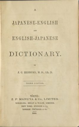 A Japanese and English dictionary and English Japanese dictionary...Third edition. M. D. Hepburn,...