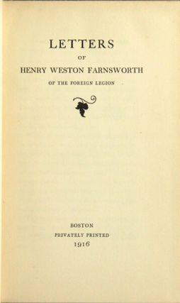 Letters of Henry Weston Farnsworth, of the Foreign Legion. Henry Weston Farnsworth.