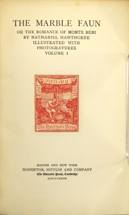 The marble fawn or the romance of Monte Beni ... illustrated with photogravures. Nathaniel Hawthorne.