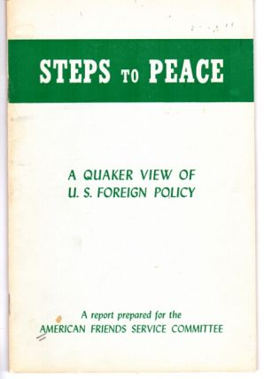 Steps to peace: a Quaker view of US foreign policy