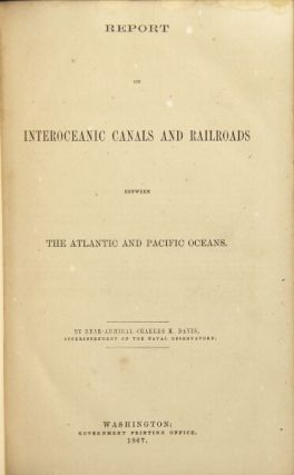 Report on interoceanic canals and railroads. Charles H. Davis