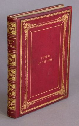 Poetry of the year or pastorals from our poets illustrative of the seasons. With chromolithographs from drawings by Birket Foster ... Harrison Weir ...L. E. Barker, T. Creswick ... J Wolfe ... David Cox...