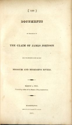 Documents in relation to the claim of James Johnson for transportation on the Missouri and Mississippi rivers. James Johnson.