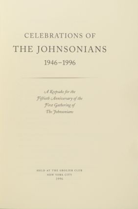 Celebrations of The Johnsonians, 1946-1996. A keepsake for the fiftieth anniversary of the first gathering of The Johnsonians.