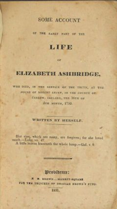 Some account of the early part of the life of Elizabeth Ashbridge, who died, in the service of...