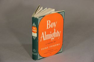 Boy almighty. A novel by Feike Feikema. Frederick Manfred.
