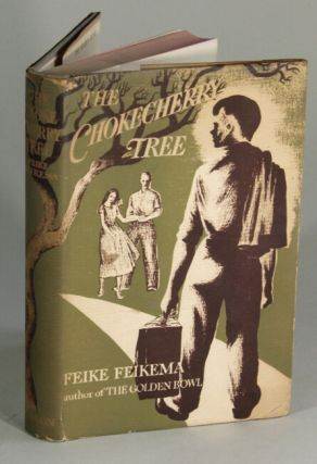 The chokecherry tree. A novel by Feike Feikema. Frederick Manfred.