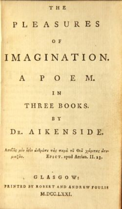 The pleasures of imagination. A poem. In three books. Aikenside, Mark Dr.